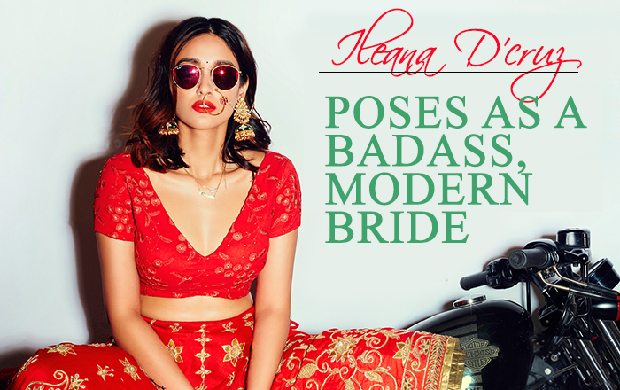 Ileana D'Cruz posed as a badass bride, dressed in most ethereal lehengas…and we are happy!